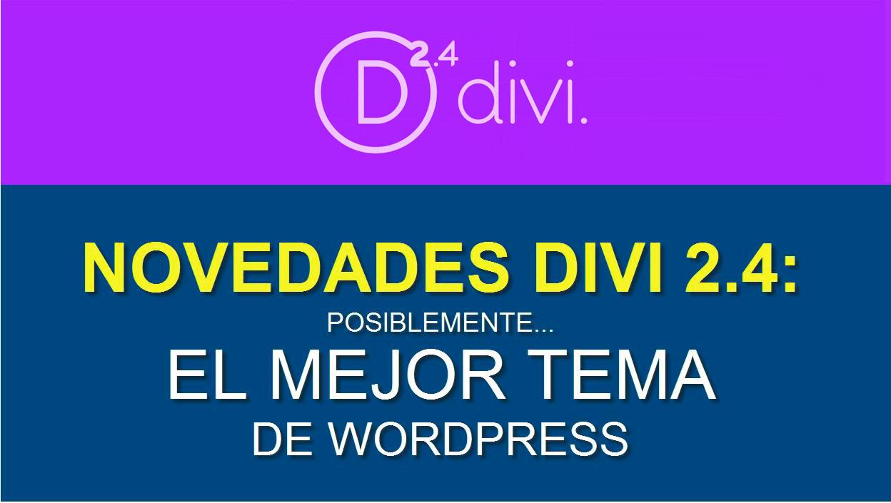 Divi 2.4: El mejor tema de WordPress de la historia